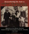 Remembering the Path to T-Town: Migration of an African American Family through Seven States to Lincoln, Nebraska - Roy Myers, Stephanie Myers