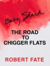 The Road to Chigger Flats (Baby Shark) - Robert Fate