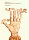 Writing on Hands: Memory and Knowledge in Early Modern Europe - Claire Richter Sherman, Brian P. Copenhaver