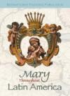 Mary Throughout Latin America - Israel Martinez
