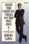 Listen Very Carefully, I Shall Say This Only Once: An Autobiography - Jeremy Lloyd