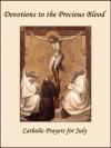 Devotions to the Precious Blood - Catholic Prayers for July - The Catholic Church, Rita Bogna