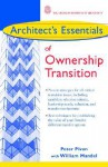 Architect's Essentials of Ownership Transition (The Architect's Essentials of Professional Practice) - Peter Piven
