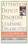 Attention Deficit Disorder and Learning Disabilities: Reality, Myths, and Controversial Treatments - Barbara D. Ingersoll, Sam Goldstein