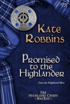 Promised to the Highlander - Kate Robbins