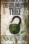 The Guildmaster Thief (Guildmaster Thief Omnibus) (Volume 1) - Jake Kerr