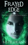 Frayed Edge (The Knot-Breaker Cycle, Book 2): An Epic Fantasy Novella - Katie Deann