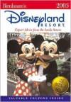 Birnbaum's Disneyland Resort: Expert Advice from the Inside Source - Jill Safro, Wendy Lefkon