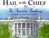 Hail to the Chief: The American Presidency - Don Robb, Alan Witschonke