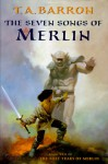 The Seven Songs of Merlin (The Lost Years of Merlin, #2) - T.A. Barron