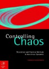 Controlling Chaos: Theoretical and Practical Methods in Non-Linear Dynamics - Tomasz Kapitaniak