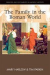 The Family in the Roman World - Mary Harlow, Tim Parkin