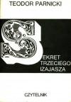 Sekret trzeciego Izajasza - Teodor Parnicki