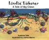 Lindie Lobster, A Tale of Big Claws - James Melvin