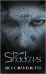 Facade of Shadows - Rick Chiantaretto