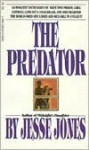 The Predator: The Terrible Things One Young Victim Learned in Prison - Jesse Jones