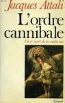L'ordre cannibale: Vie et mort de la médecine - Jacques Attali
