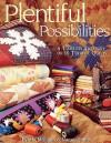 Plentiful Possibilities: A Timeless Treasury Of 16 Terrific Quilts - Lynda Milligan, Nancy J. Smith