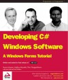 Developing C# Windows Software: A Windows Forms Tutorial - Jason Bell, Matthew Reynolds, Benny B Johansen, Thiru Thangarathinam