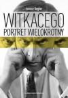 Witkacego portret wielokrotny - Janusz Degler