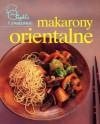 Makarony orientalne. Szybko i smacznie (Polska wersja jezykowa) - Zbiorowe Opracowanie