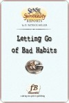 Letting Go of Bad Habits - D. Patrick Miller