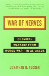War of Nerves: Chemical Warfare from World War I to Al-Qaeda - Jonathan Tucker