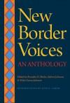 New Border Voices: An Anthology - Brandon D. Shuler, Robert Earl Johnson, Erika Garza-Johnson, Jose E. Limon