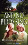 And No Bird Sings - Brian Eastman