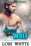 Saved By the Wolf (A Werewolf's Curse #2) - Lori Whyte