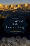 Lost World of the Golden King: In Search of Ancient Afghanistan (Hellenistic Culture and Society) - Frank L. Holt