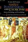 Spirit Possession and Exorcism 2 Volume Set: History, Psychology, and Neurobiology - Patrick McNamara