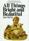 All Things Bright and Beautiful By James Herriot - -Author-