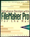 Database Design With File Maker Pro For The Mac - Michael Singer