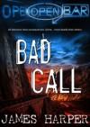 Bad Call - A Psychological Thriller - James Harper