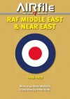 RAF Middle East Air Force & Near East 1945-1979 (Camouflage & Markings) - Steve Webster