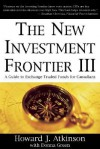 New Investment Frontier 3: A Guide To Exchange Traded Funds For Canadians - Howard J. Atkinson, Donna Green