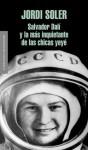 Salvador Dalí y la más inquietante de las chicas yeyé - Jordi Soler