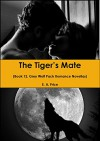 The Tiger's Mate: (Book 12, Grey Wolf Pack Romance Novellas) - E A Price