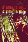 A Time to Die.a Time to Hate - John Richards