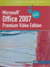 Microsoft Office 2007 Illustrated, Brief, Premium Video Edition [With CDROM] - Marjorie S. Hunt