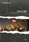 Seismic Shift: Understanding Change in the Middle East - Ellen Laipson, Richard Cincotta, James Clad, F. Gregory Gause, Robert Grenier, Andrew Houk, Andrew Marshall, Courtney Radsch, David Michel, Corey Sobel