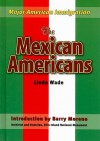 The Mexican Americans - Linda R. Wade