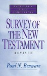 Survey of the New Testament- Everyman's Bible Commentary (Everyman's Bible Commentaries) - Paul N. Benware