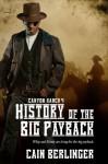 Canyon Ranch 4: History of the Big Payback - Cain Berlinger