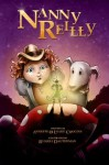 Nanny Reilly (Nanny Reilly, Book 1) - Annette O'Leary-Coggins