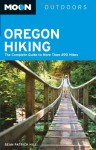 Moon Oregon Hiking: The Complete Guide to More Than 490 Hikes - Sean Patrick Hill