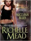 Succubus Blues - Richelle Mead