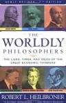 The Worldly Philosophers (cloth) - Robert L. Heilbroner
