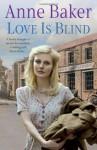 Love is Blind - Anne Baker